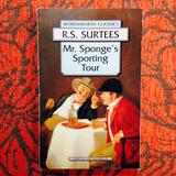R.S. Surtees. MR. SPONGE'S SPORTING HOUR.