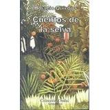 Cuentos de la Selva de Horacio Quiroga, Ed Colección Ombú - Gradifco
