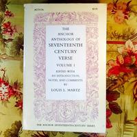 Louis L. Martz.  THE ANCHOR ANTHOLOGY OF SEVENTEENTH CENTURY VERSE, VOLUME 1.