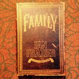 Ian Frazier.  FAMILY.
