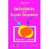 Inclusión/es en la escuela secundaria. Yuni José