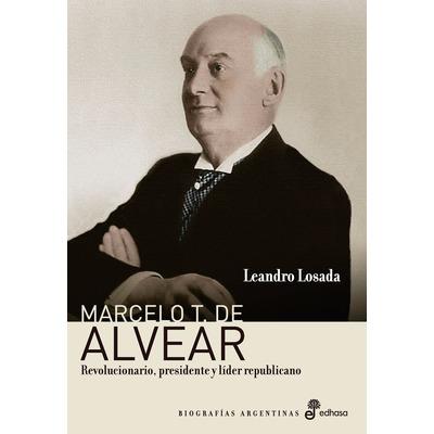 Marcelo t de alvear revolucionario presidente de losada for Marcelo t de alvear 1695
