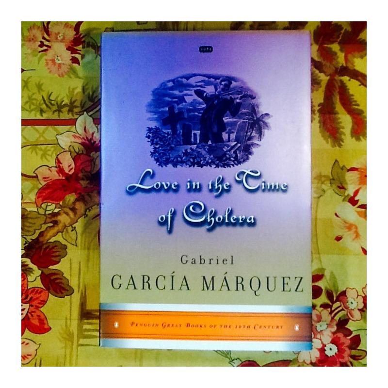 Gabriel García Márquez.  LOVE IN THE TIME OF CHOLERA.