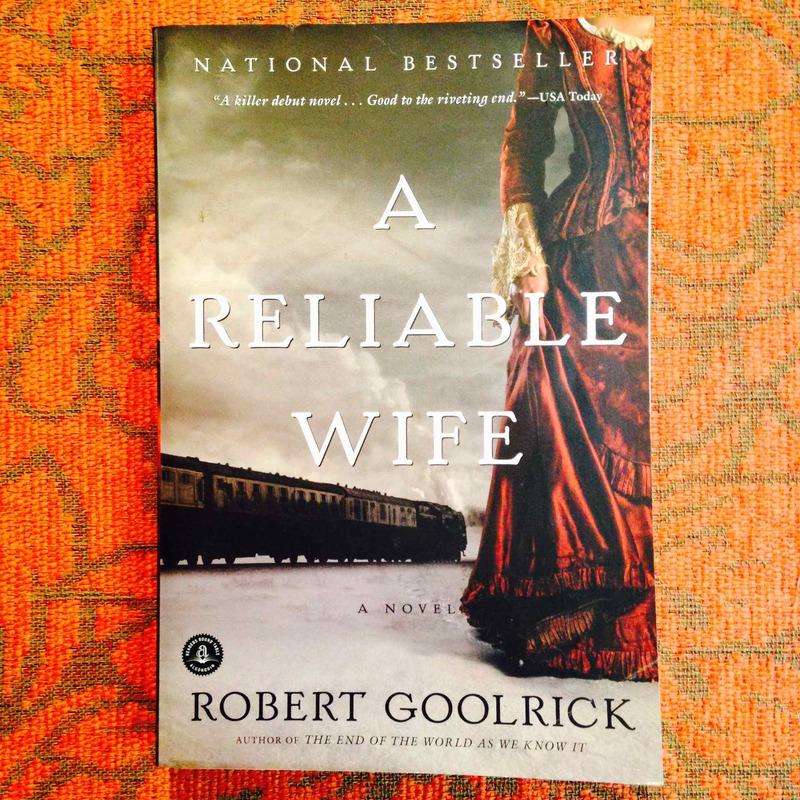 Robert Goolrick.  A RELIABLE WIFE.
