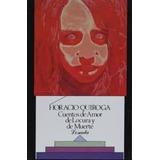 Cuentos de Amor de Locura y de Muerte de Horacio Quiroga - Ed. Losada