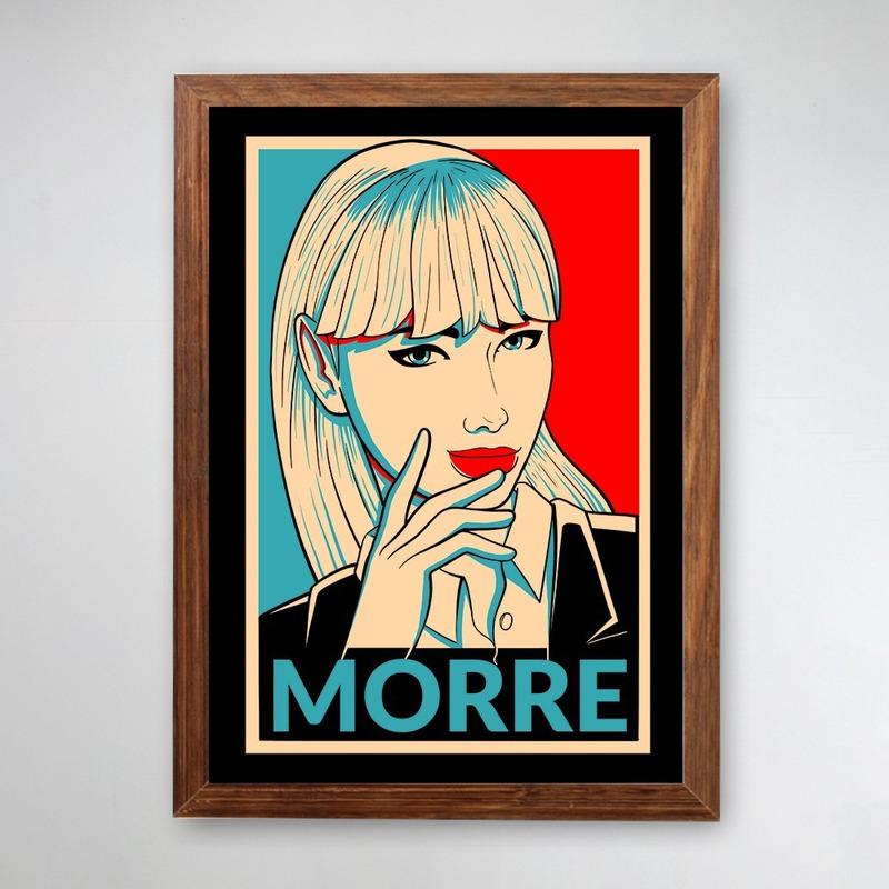 PÔSTER COM MOLDURA - MORRE
