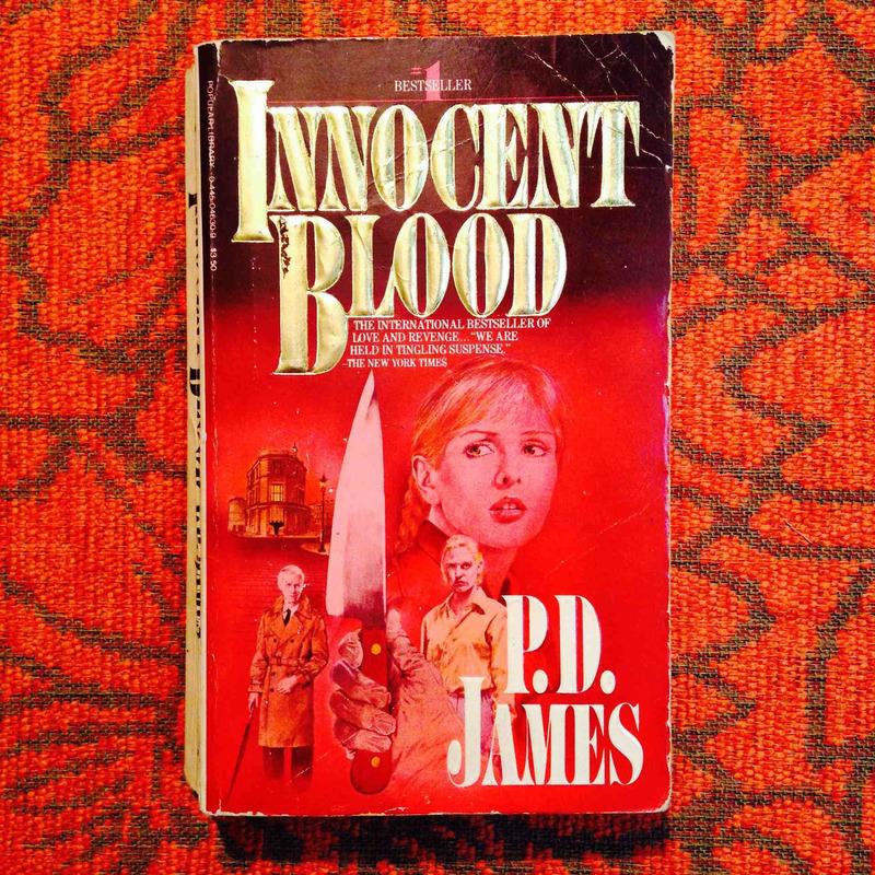 P.D. James.  INNOCENT BLOOD.