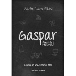 Gaspar. Perderte o perderme