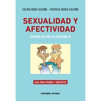 Sexualidad y afectividad. Charlas en la escuela. Guía para padres y docentes