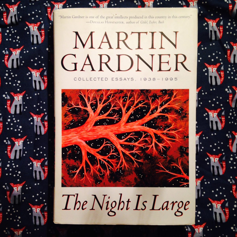 Martin Gardner.  THE NIGHT IS LARGE.