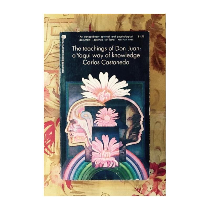 Carlos Castaneda. THE TEACHINGS OF DON JUAN: A YAQUI WAY OF KNOWLEDGE.