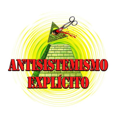 ANTISISTEMISMO EXPLÍCITO