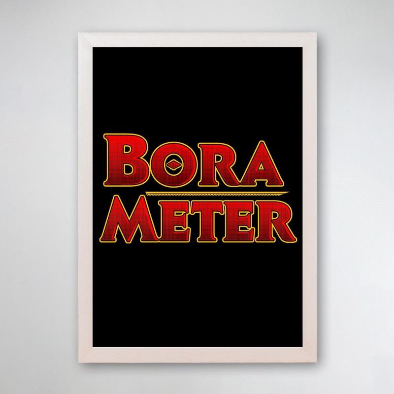 PÔSTER COM MOLDURA - BORA METER