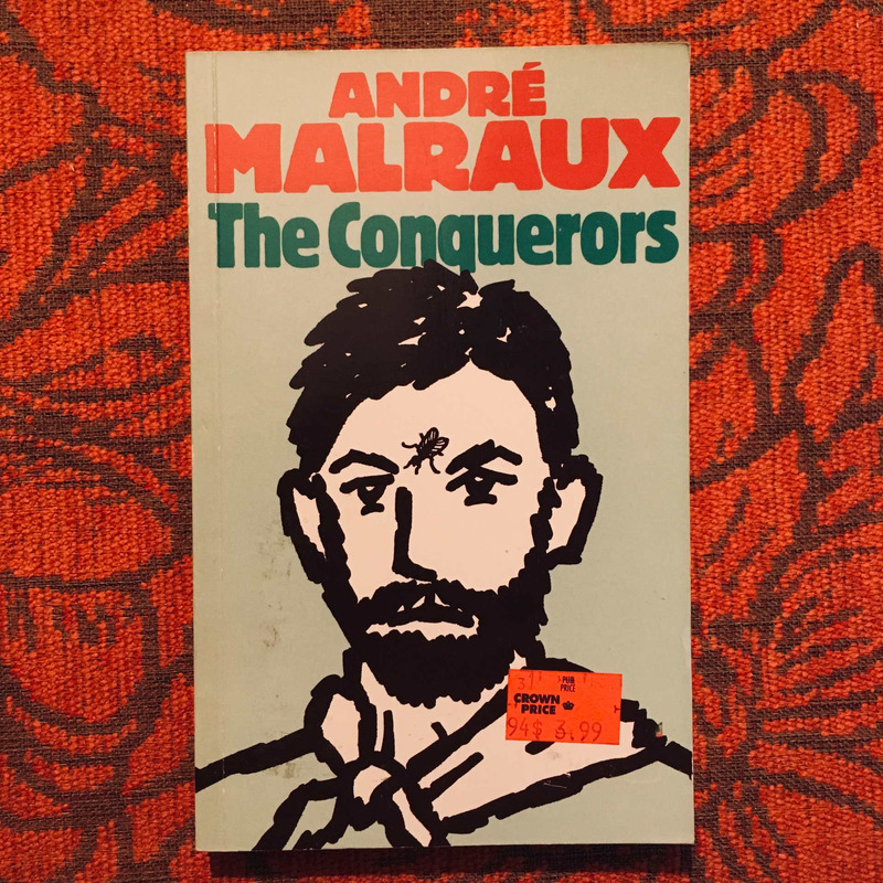 André Malraux. THE CONQUERORS