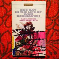 Alexander Solzhenitsyn.  ONE DAY IN THE LIFE OF IVAN DESINOVICH.