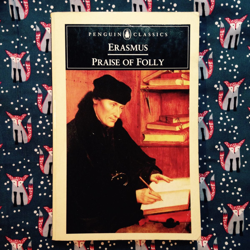 Erasmus.  PRAISE OF FOLLY.