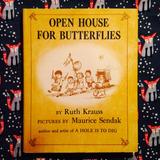 Ruth Krauss (illustrated by Maurice Sendak).  OPEN HOUSE FOR BUTTERFLIES.