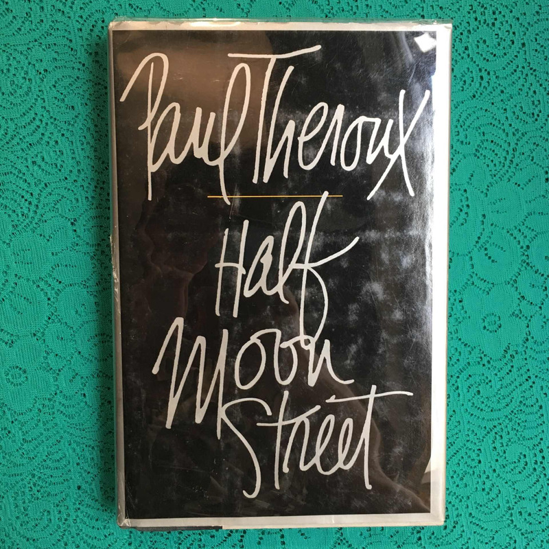 Paul Theroux. HALF MOON STREET.