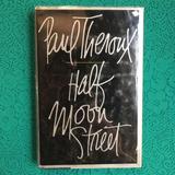 Paul Theroux. HALF MOON STREET.