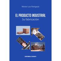 El producto industrial. Su fabricación