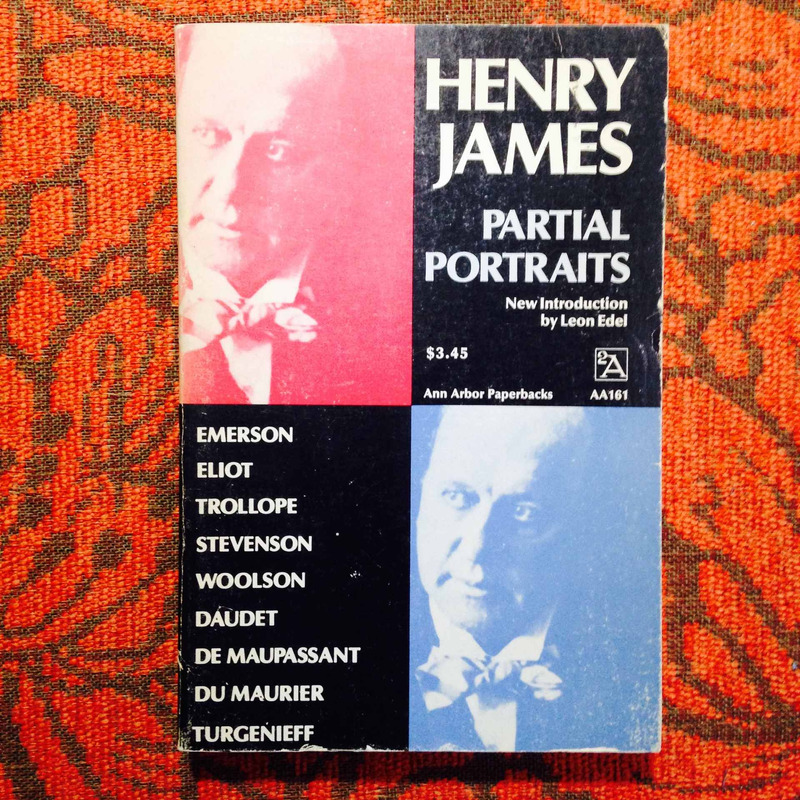 Henry James. PARTIAL PORTRAITS.
