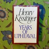 Henry Kissinger.  YEARS OF UPHEAVAL.