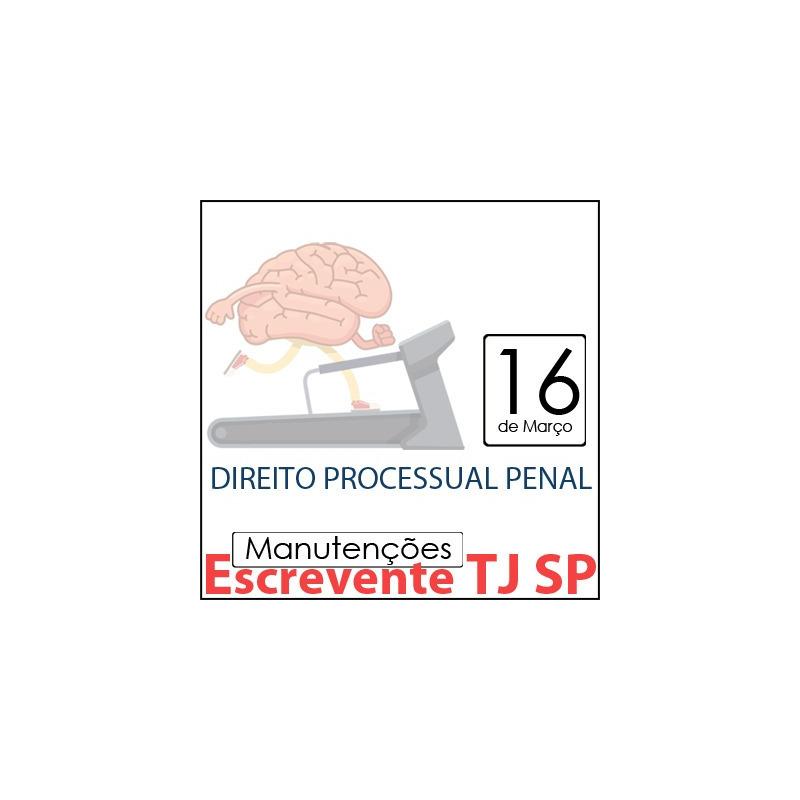 TJ SP Escrevente - Manutenção VUNESP Direito Processual Penal