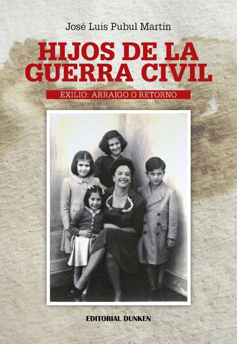 Hijos de la Guerra Civil. Exilio: arraigo o retorno
