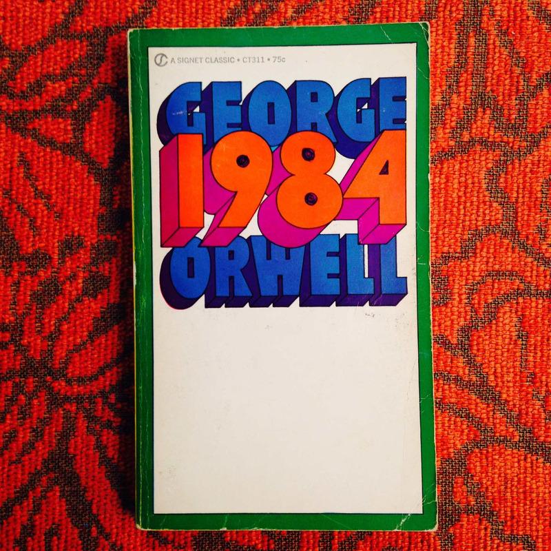 George Orwell.  NINETEEN EIGHTY-FOUR.