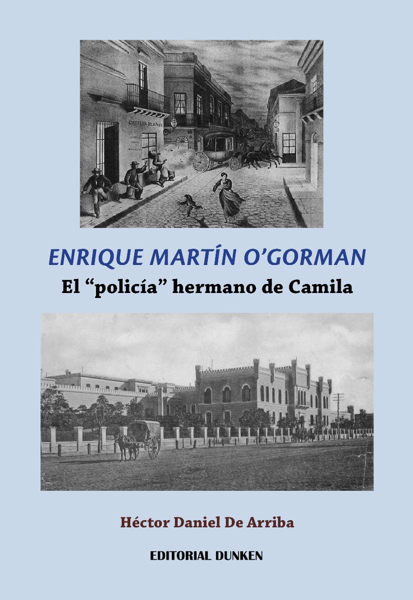 Enrique Martín O´Gorman. El policía h...