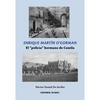 Enrique Martín O´Gorman. El policía hermano de Camila