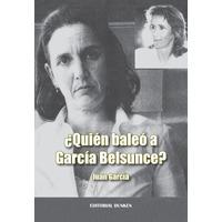 ¿Quién baleó a García Belsunce?