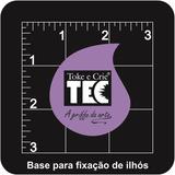 Base para Fixação de Ilhós TEC.