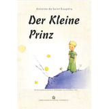 Der Kleine Prinz (El Principito en aleman). Saint Exupery