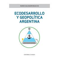 Ecodesarrollo y Geopolítica Argentina