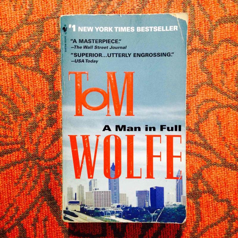 Tom Wolfe. A MAN IN FULL.