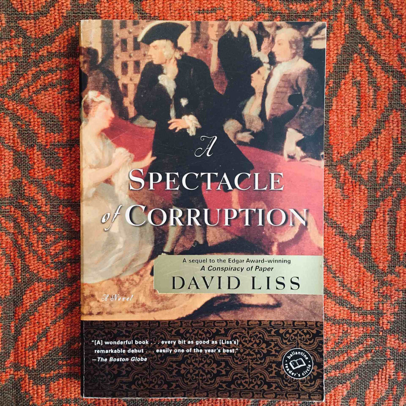 David Liss. A SPECTACLE OF CORRUPTION.