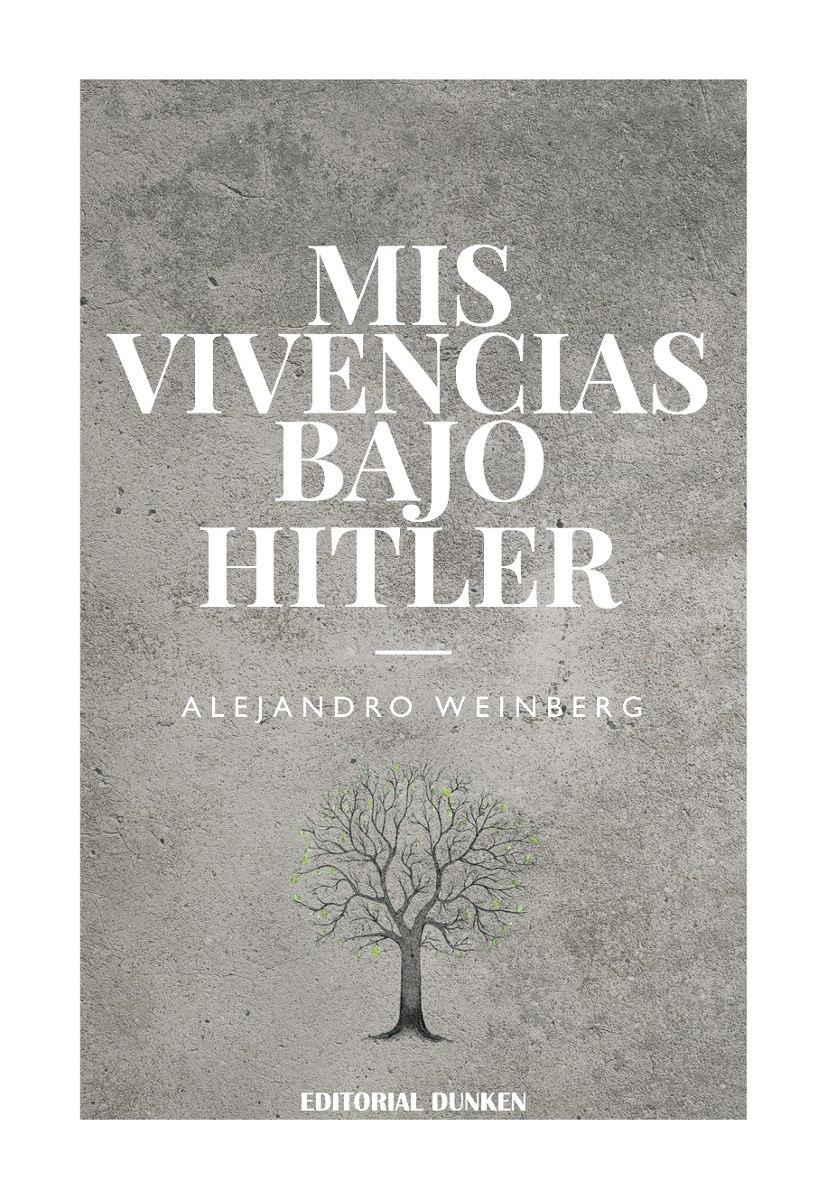 Mis vivencias bajo Hitler