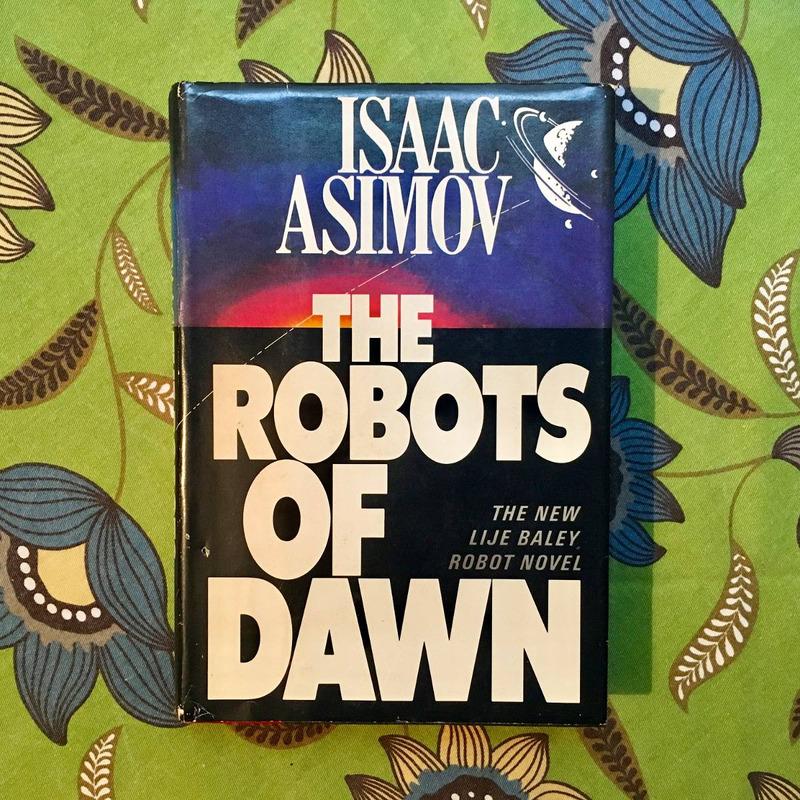 Isaac Asimov.  THE ROBOTS OF DAWN.