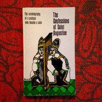 Saint Augustine. THE CONFESSIONS OF SAINT AUGUSTINE.