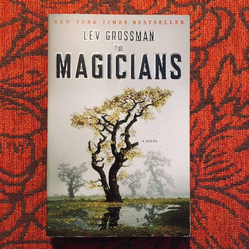 Lev Grossman. THE MAGICIANS.