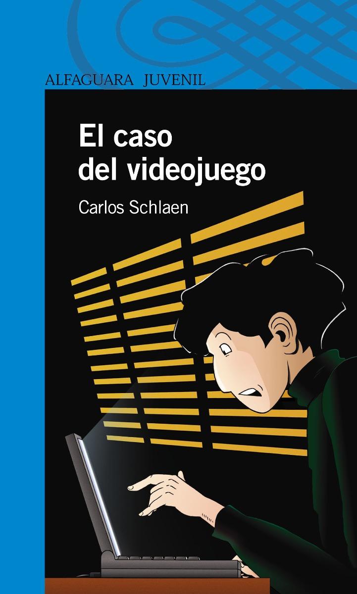 El Caso del Videojuego de Carlos Schlaen - Ed. Alfaguara ...