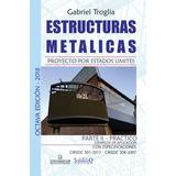Estructuras metalicas. Octava edicion 2018. Gabriel Troglia