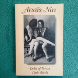Anaïs Nin. DELTA OF VENUS/LITTLE BIRDS