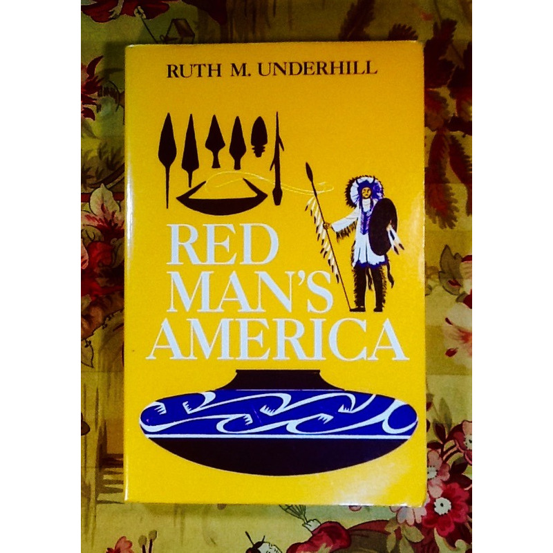 Ruth M. Underhill.   RED MAN'S AMERICA.