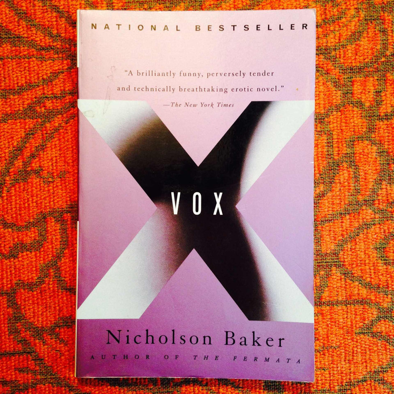Nicholson Baker.  VOX.