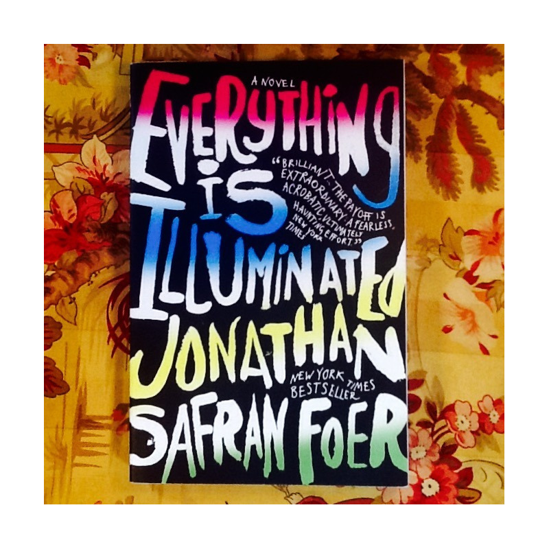 Jonathan Safran Foer.  EVERYTHING IS ILLUMINATED.