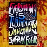 Jonathan Safran Foer.  EVERYTHING IS ILLUMINATED.