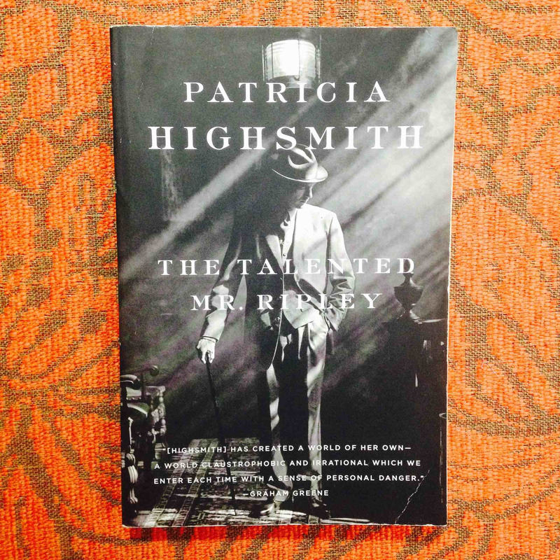 Patricia Highsmith.  THE TALENTED MR. RIPLEY.