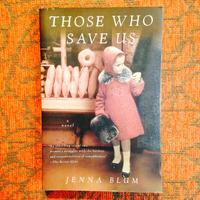 Jenna Blum.  THOSE WHO SAVE US.